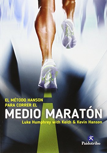 Descargar Libro El Método Hanson Para Correr El Medio Maratón Luke Humphrey
