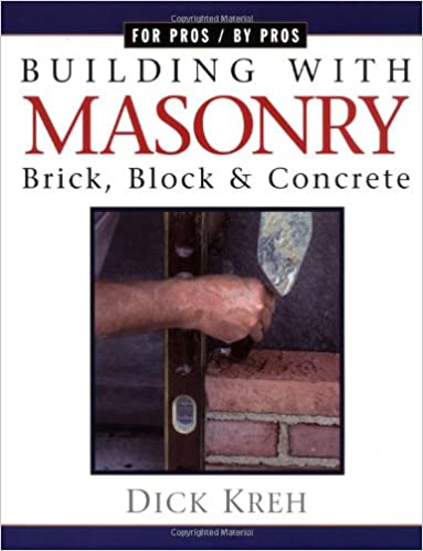 Building with Masonry (For Pros By Pros)