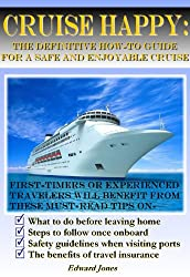 Cruise Happy: The Definitive How-To Guide for a Safe and Enjoyable Cruise (English Edition)
