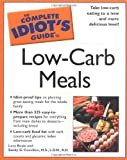The Complete Idiot's Guide to Low-Carb Meals by