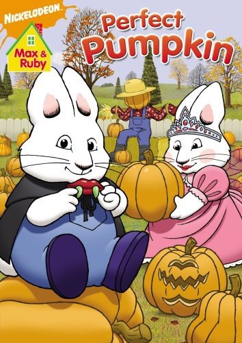 Max and Ruby: Max & Ruby's Perfect Pumpkin