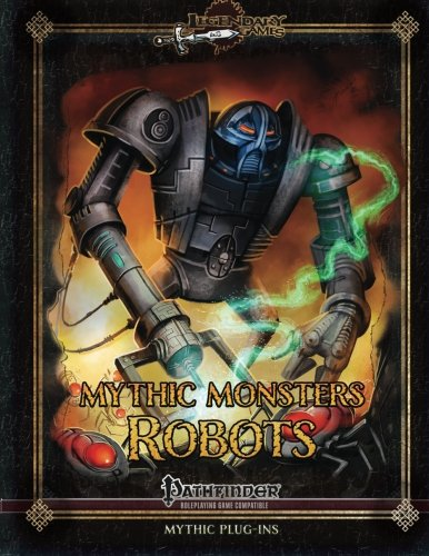 Read Online Mythic Monsters: Robots (Volume 37) ebook