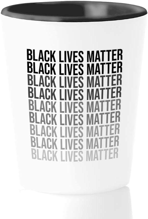 Shot Glass - Black Lives Matter Black Lives F