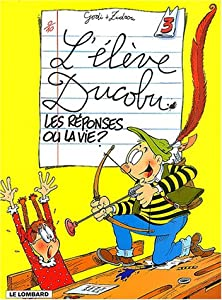 """Afficher """"élève Ducobu n° 3 Les réponses ou la vie ?"""""""