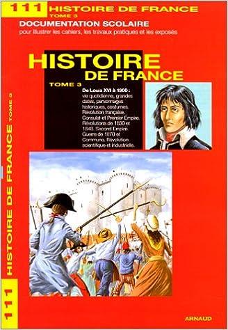 Téléchargement Histoire de France : Tome 3, De Louis XVI à 1900 epub, pdf