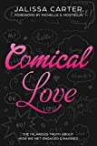 Amazon.com: COMICAL LOVE: The Hilarious Truth About How We Met, Engaged, & Married. (An eBook Short) eBook : Carter, Jalissa, Mostella, Michelle: Kindle Store