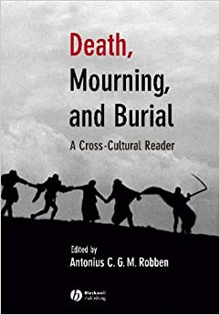 death in cross cultural perspectives Berger, arthur, perspectives on death and dying: cross-cultural and multi-disciplinary views, philadelphia: charles press, 1989 blackman suffering, and death: catholic perspectives at the edges of life, boston : kluwer academic publishers, c1992 buddhism/tibetan perspectives.