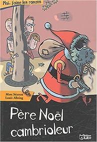 Père Noël cambrioleur par Marc Séassau
