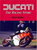 Ducati Racing Story, Mick Walker, 1861264585