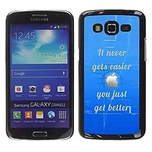 Smartphone Rígido Protección única Imagen Carcasa Funda Tapa Skin Case Para Samsung Galaxy Grand 2 SM-G7102 SM-G7105 Never Easier Inspirational Better Blue / STRONG