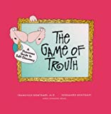 img - for The Game of Truth: A Humorous Guide to Self-Discovery book / textbook / text book