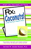img - for RX: Coconut! (the Perfect Health Nut): How the Coconut Can Enhance Your Life and Well-Being: book / textbook / text book