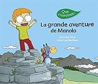 La grande aventure de Manolo par Séverine Vidal