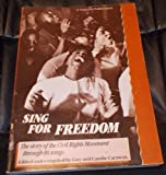 Sing for Freedom : The Story of the Civil Rights Movement Through Its Songs, Carawan, Guy, 0865711801