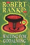 Waiting for Godalming, Robert Rankin, 0385600577