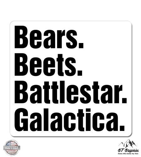 Bears Beets Battlestar Galactica The Office - Vinyl Sticker Waterproof Decal