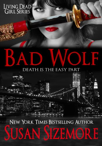 Bad Wolf (Living Dead Girl Book 2)