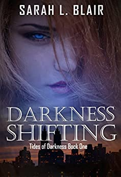 Darkness Shifting: Tides of Darkness Book One by [Blair, Sarah]