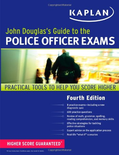 John Douglas's Guide to the Police Officer Exams (Kaplan Test Prep) (Best Academy For Entry Test Preparation)