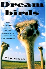 Dreambirds [Dream Birds]: The Strange History of the Ostrich in Fashion, Food, and Fortune Hardcover