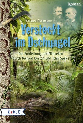 Versteckt im Dschungel: die Entdeckung der Nilquellen durch Richard Burton und John Speke