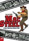 Mac Steel : A Real True Hollywood Story par Marco