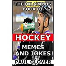 The Hilarious Book Of Hockey Memes And Jokes