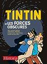 Tintin et les forces obscures : Rêve, voyance, hypnose, radiesthésie, télépathie, extraterrestres, superstitions, sociétés secrètes, folie... par Langlois