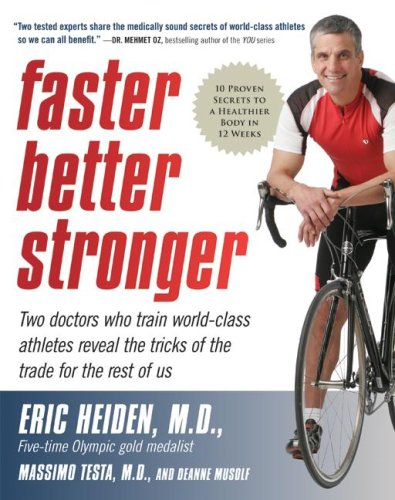 Download Faster, Better, Stronger: 10 Proven Secrets to a Healthier Body in 12 Weeks pdf epub