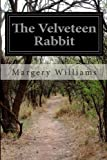 The Velveteen Rabbit, Margery Williams, 1497547849