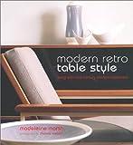 Modern Retro Table Style, Madeleine Marsh, 1841722731