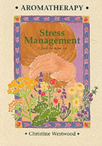 aromatherapy stress management a guide for home use amazon co uk rh amazon co uk Aromatherapy Oils Aromatherapy Oils
