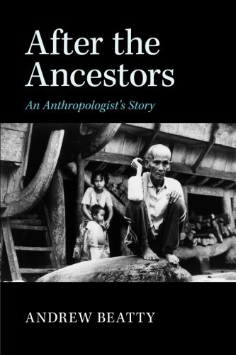 After the Ancestors: An Anthropologist's Story (New Departures in Anthropology) pdf