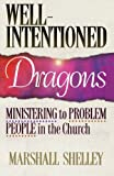 img - for Well-Intentioned Dragons: Ministering to Problem People in the Church book / textbook / text book