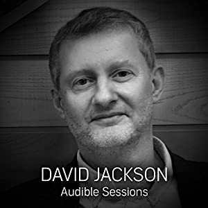 FREE: Audible Sessions with David Jackson Speech