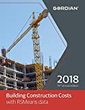 Building Construction Costs with RSMeans Data 2018 (Means Building Construction Cost Data)