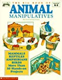 Big Book of Animal Manipulatives, Mary Strohl, 0590492454