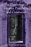 The Psychology of Human Possibility and Constraint, Martin, Jack and Sugarman, Jeff, 0791441237