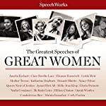 The Greatest Speeches of Great Women |  SpeechWorks