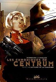 Les Chroniques de Centrum, tome 2 : Le furet et la colombe (BD) par Afif Khaled