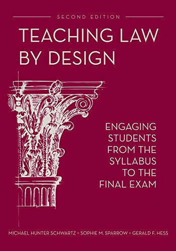 (Teaching Law by Design: Engaging Students from the Syllabus to the Final Exam, Second Edition)