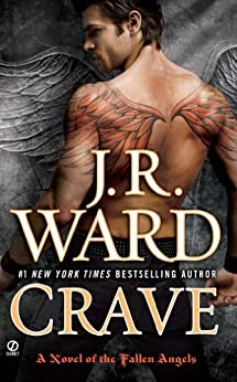 Crave: A Novel of the Fallen Angels by [Ward, J.R.]