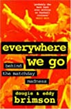 img - for Everywhere We Go: Behind the Matchday Madness book / textbook / text book