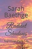 download ebook radiant shadows: beginnings [parts 1-3] pdf epub