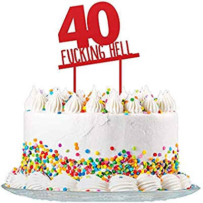 Fantastic Funny 40Th Birthday Cake Topper Sign Cut From 3Mm Red Acrylic For Funny Birthday Cards Online Alyptdamsfinfo