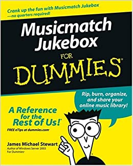 Musicmatch Jukebox For Dummies®: James M  Stewart: 9780764583919