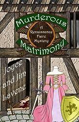 Murderous Matrimony (Renaissance Faire Mystery) (Volume 6)