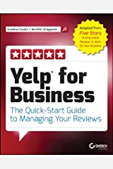 Yelp for Business: The Quick-Start Guide to Managing Your Reviews Kindle Edition