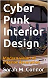 Cyber Punk Interior Design: Modern vision of interior decoration