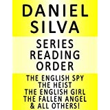 DANIEL SILVA — SERIES READING ORDER (SERIES LIST) — IN ORDER: THE ENGLISH SPY, THE HEIST, THE ENGLISH GIRL, THE FALLEN ANGEL, PORTRAIT OF A SPY, THE REMBRANDT AFFAIR, THE DEFECTOR & THE CONFESSOR